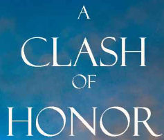 6 - A Clash of Honor